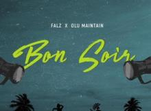 MP3 : Falz - Bon Soir Ft. Olu Maintain