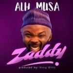 MP3 : Alhaji Musa - Zaddy