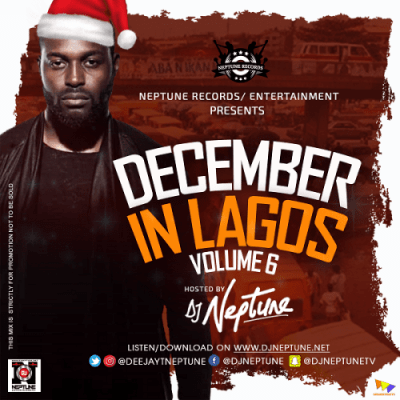 MIXTAPE: DJ Neptune - December In Lagos Mix Vol 6