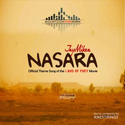 MP3 : Jaymikee - Nasara (Land of Fury Theme Song)