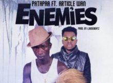 MP3 : Patapaa Ft. Article Wan - Enemies