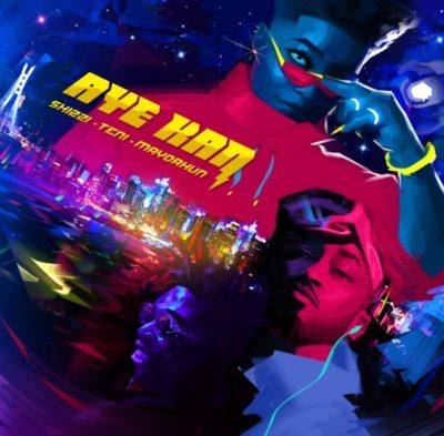 Music Lyrics: Shizzi - Aye Kan ft. Teni x Mayorkun