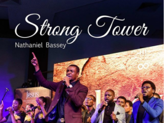 MP3 : Nathaniel Bassey - Strong Tower ft. Glenn Gwazai