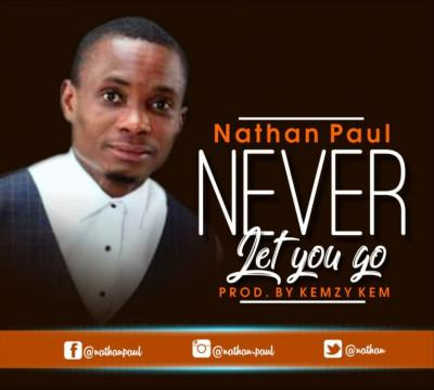 MP3 : Nathan Paul - Never Let You Go