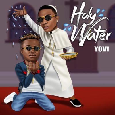 MP3 : Yovi - Holy Water feat. Wizkid