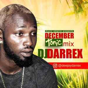 MIXTAPE: DJ Darrex - December Tonic Mix