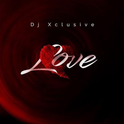 MP3 : DJ Xclusive - Love