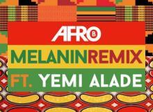 MP3 : Afro B Ft Yemi Alade - Melanin (Remix)