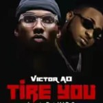 MP3 : Victor AD x Davido - Tire You