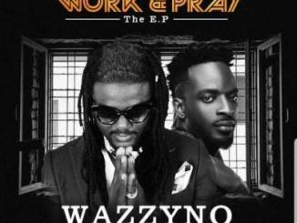 MP3 : Wazzyno Ft. 9ice - Work and Pray