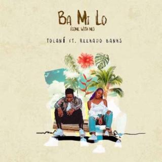 MP3 : Tolani X Reekado Banks - Ba Mi Lo