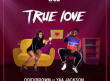 MP3 : Ogidi Brown - True Love ft Yaa Jackson