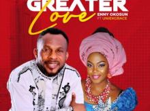 MP3 : Enny Okosun ft. Uniekgrace - Greater Love