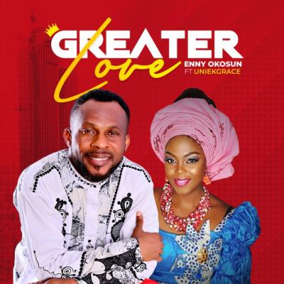 MP3 : Enny Okosun ft. Uniekgrace - Greater Love