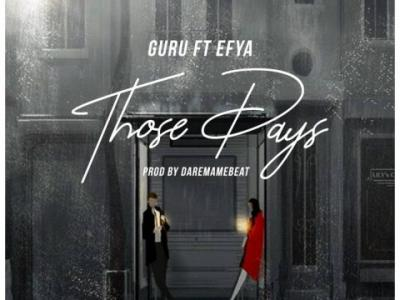 MP3 : Guru - Those Days ft Efya