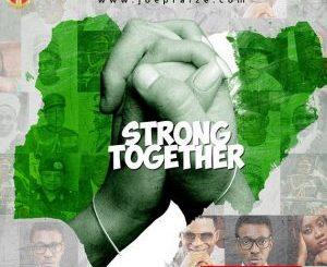 MP3 : Joe Praize - Strong Together ft Nikki Laoye & Frank Edwards