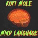 MP3 : Kofi Mole - Mind Language