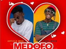 MP3 : Article Wan - Medofo ft. Kofi Mole