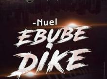 MP3 : Nuel - Ebube Dike