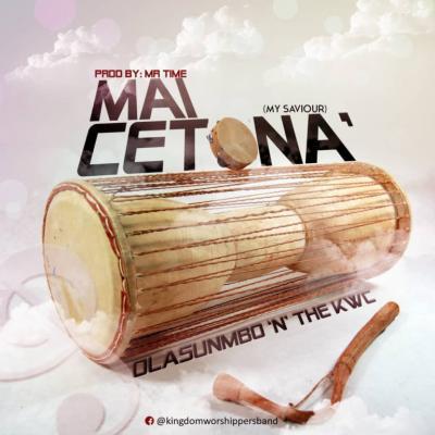 MP3 : Olasumbo x Kingdom Worshipers Crew - Mai Cetona