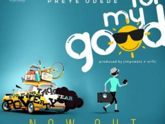 MP3 : Preye Odede - For My Good