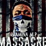 MP3 : Quamina MP - Massacre