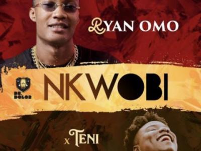 MP3 : Ryan Omo - Nkwobi ft Teni