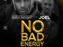MP3 : Sheun Natural - No Bad Energy ft Joel