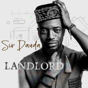MUSIC: Sir Dauda - Landlord