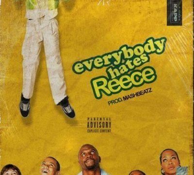 MUSIC: A-Reece - Everybody Hates Reece
