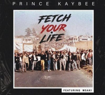 MP3 : Prince Kaybee - Fetch Your Life ft Msaki