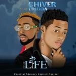 MP3 : Chiver Ft. Erigga - Life