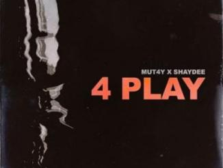 MP3 : Mut4y - 4 Play ft Shaydee