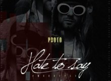 MP3 : PdotO - Hate To Say (Freestyle)
