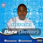 MP3 : Segebaba - Dara (Better)
