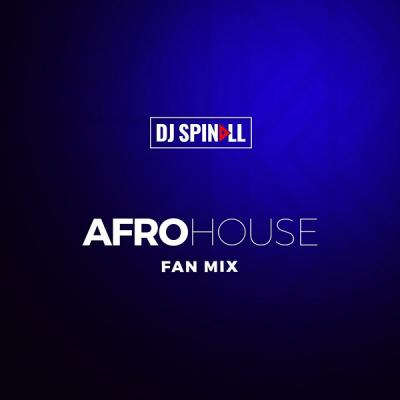 Mixtape: DJ Spinall - Afro House Mix