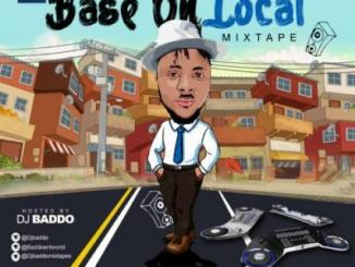 MIXTAPE: Dj Baddo - Base On Local Mix