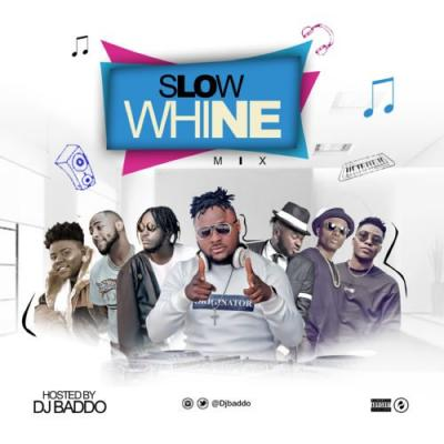 MIXTAPE: DJ Baddo - Slow Whine Mix