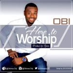 MP3: Obi - Here To Worship