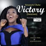 MP3 : Amarachi Okeke - VICTORY (Iworiwo)
