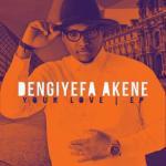 MP3: Dengiyefa Akene - Your love