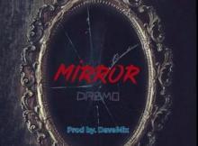 Lyrics: Dremo - Mirror Lyrics