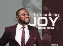 MP3: Faithful Banuna - Extraordinary Joy