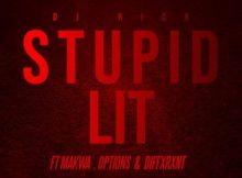 MP3: DJ Rico ft. Makwa, Dxffxrnt X Options - Stupid Lit