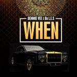 MP3: Demmie Vee - When ft. Da L.E.S
