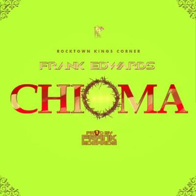 MP3: Frank Edwards - Chioma