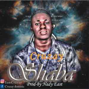 MP3: Cruzay - Shaba (Prod by Nady-east)