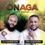 MP3: JJ Hairston ft. Tim Godfrey - ONAGA
