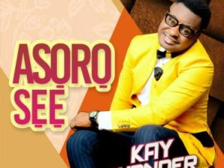 MP3: Kay Wonder - Asoro Se