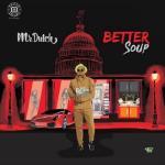 MP3: Mr Dutch - Better Soup